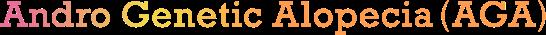 Andro Genetic Alopecia(AGA)